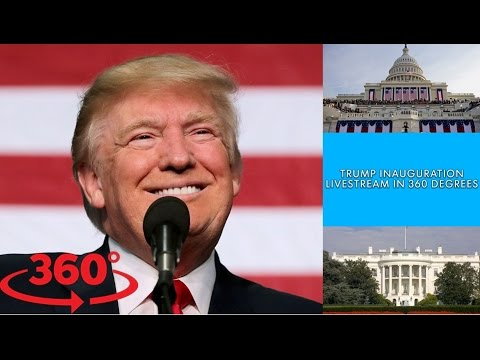 Donald Trump's Presidential inauguration live in 360 degrees