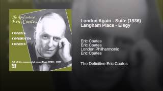 London Again - Suite (1936) Langham Place - Elegy