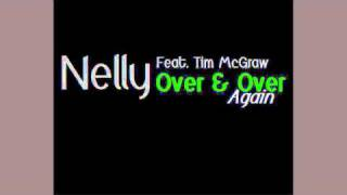 Nelly (feat. Tim McGraw) - Over & Over Again