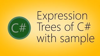 Expression Trees of C# with sample