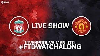 LIVERPOOL v MAN UTD: Premier League Live Stream Watchalong