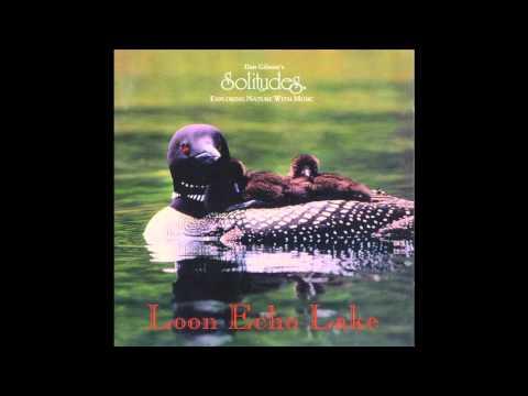 Loon Echo Lake - Dan Gibson's Solitudes