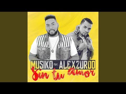 Sin Tu Amor (feat. Alex Zurdo)