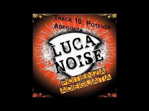 Luca Noise - Potenza Adeguata