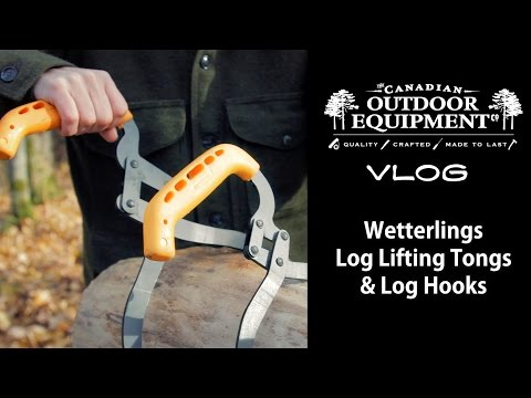 Wetterling Log Lifting Tongs And Hooks - The Canadian Outdoor Equipment Co.  Vlog