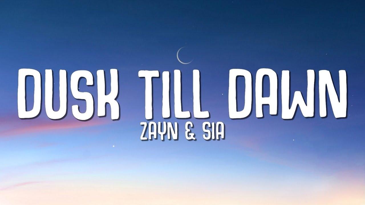 Download ZAYN & Sia - Dusk Till Dawn (Lyrics)