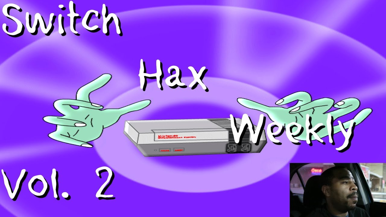 Switch Hax Weekly Issue 4 | GBAtemp net - The Independent Video Game