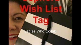 Sephora Wish List Tag | Ladies Who Collab