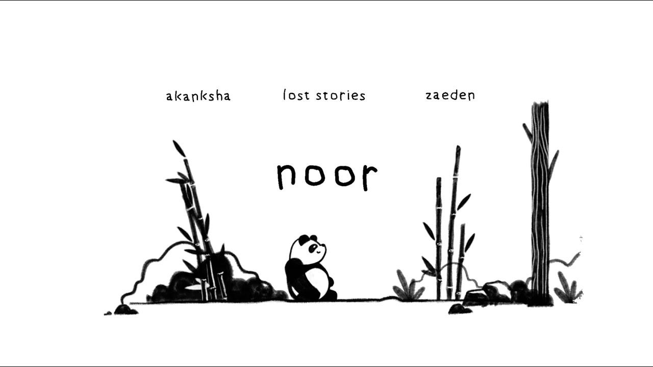 Lost Stories - Noor (feat. Akanksha Bhandari & Zaeden)