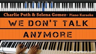 Charlie Puth ft. Selena Gomez - We Don't Talk Anymore - Piano Karaoke/Sing Along / Cover with Lyrics