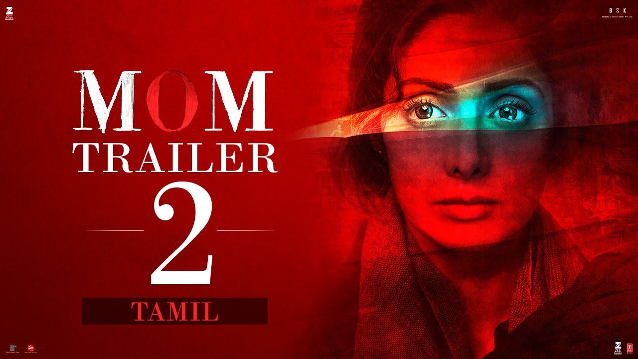 Download MOM Trailer 2 | Tamil | Sridevi | Nawazuddin Siddiqui | Akshaye Khanna | 7 July 2017