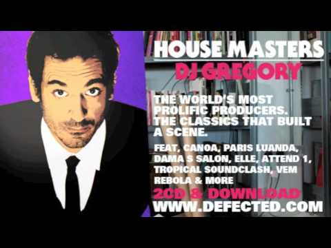 Defected presents House Masters DJ Gregory Mixtape