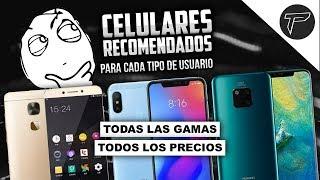 ¿Que celular comprar?🤔Teléfonos recomendados PARA TODOS LOS GUSTOS | Todas las gamas y precios