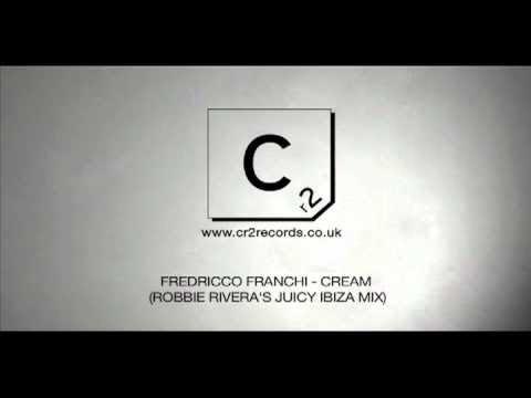 Fredricco Franchi - Cream  (Robbie Rivera's Juicy Ibiza Mix)