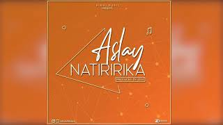Aslay- Natiririka( Music Audio)