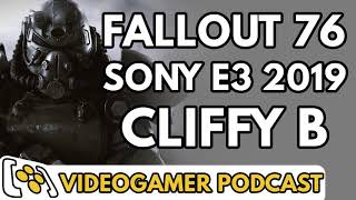 Fallout 76 Review, Sony at E3 2019, Cliff Bleszinski never making games again - VideoGamer Podcast