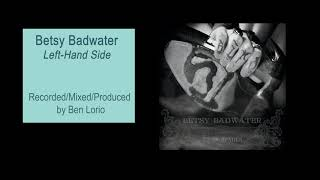 Betsy Badwater  Left Hand Side