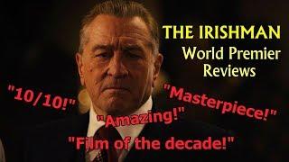 The Irishman World Premier | Reviews & Reaction