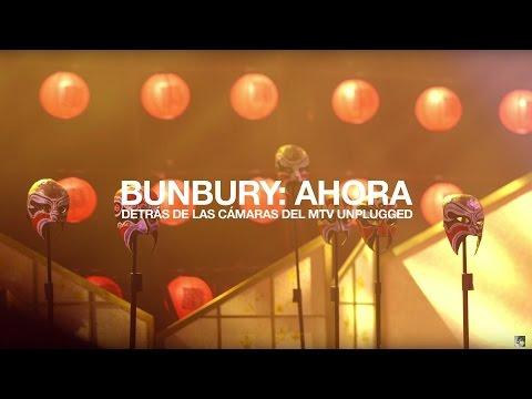 BUNBURY: AHORA - Detrás de las cámaras del MTV Unplugged