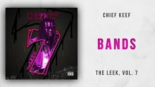 Chief Keef - Bands The Leek, Vol. 7