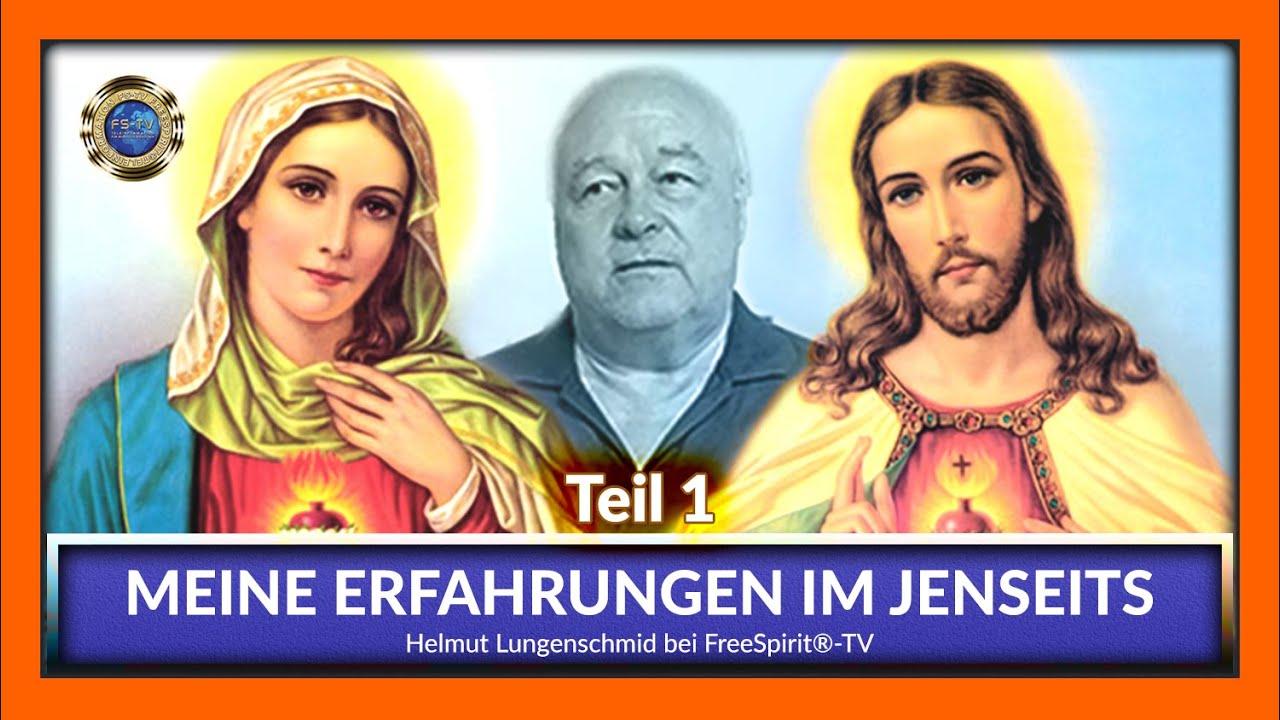 Meine Erfahrungen im Jenseits - Helmut Lungenschmid / Teil 1