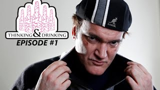 Our Dream Tarantino Movie -Thinking And Drinking Ep.1