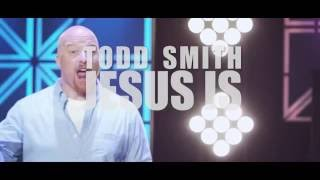 "Todd Smith - ""Jesus Is"" - Story Behind The Song"