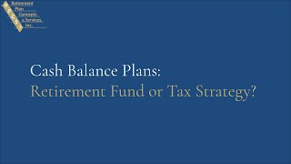 Cash Balance Plans: Retirement Fund or Tax Strategy?