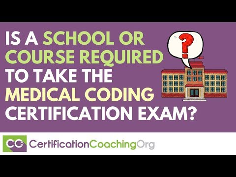 Is a School or Course Required to Take the Medical Coding Certification Exam?