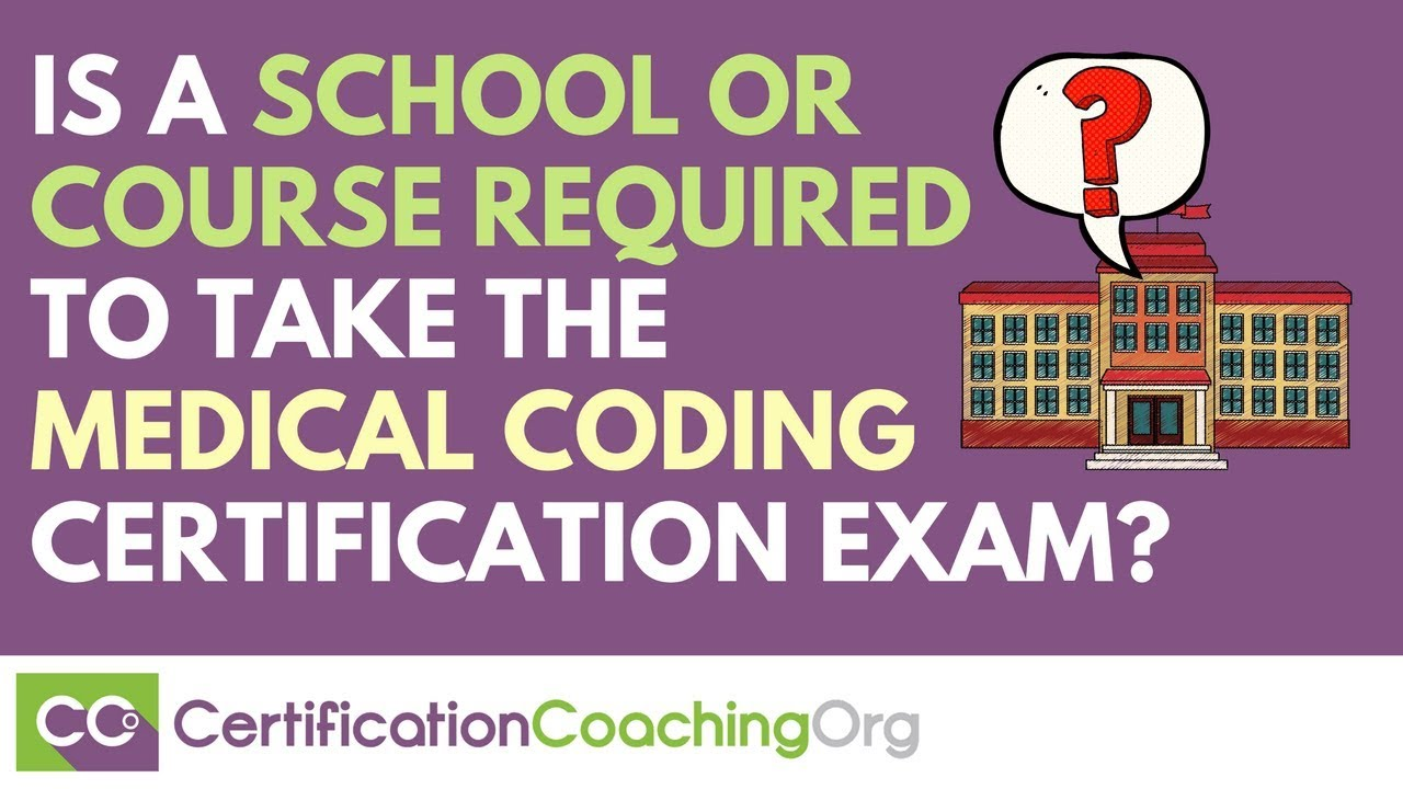 Is A School Or Course Required To Take The Medical Coding