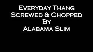 Everyday Thang Bone Thugs Screwed & Chopped By Alabama Slim
