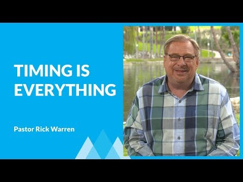 Learn How Timing Is Everything with Rick Warren