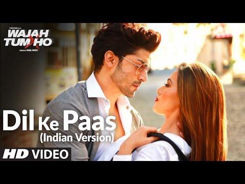 Dil Ke Paas (Indian Version) Video Song |...