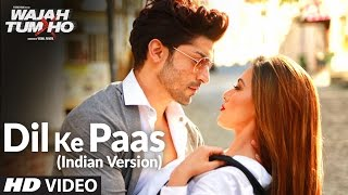 Dil Ke Paas Video Song HD (Indian Version) | Arijit Singh, Tulsi Kumar
