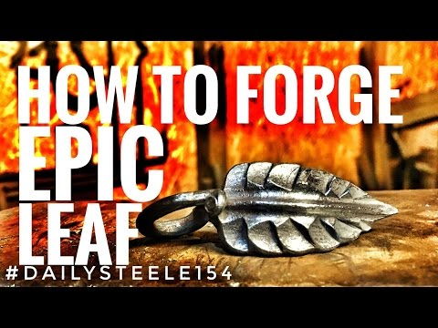 Forging an EPIC Leaf!!!