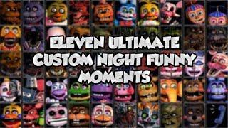 Funny Moments: Eleven - Ultimate Custom Night [CZĘŚĆ 1]
