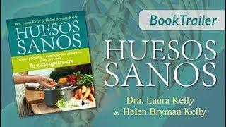 HUESOS SANOS - Dra. Laura Kelly y Helen B. Kelly - Booktrailer