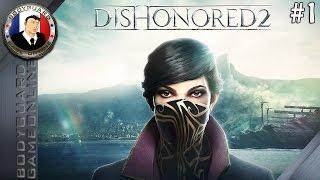 Dishonored 2 FR #1 - Longue Journée à Dunwall -  PlayStation 4