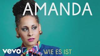 Amanda - Wie es ist