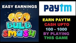 Bulb Smash Game - Earn Lots Of Paytm Cash By Playing & Referring (LOOT)