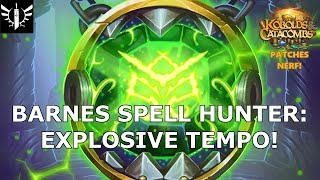 Barnes Secret Hunter: Explosive Tempo! (Patches Nerf) - [Hearthstone: Kobolds and Catacombs]