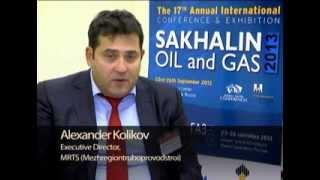 Interview with Alexander Kolikov, MRTS (Mezhregiontruboprovodstroi) at Sakhalin Oil & Gas 2013