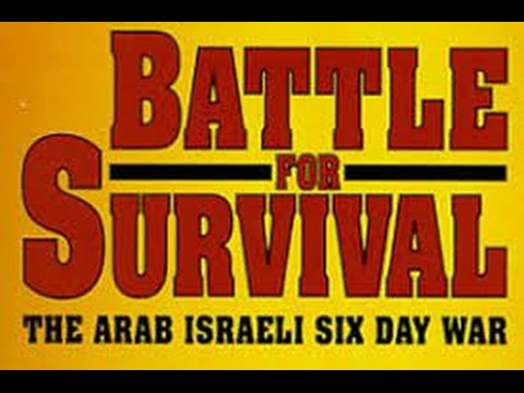 Battle For Survival..1967 Arab Israeli Six Day War
