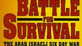 Battle For Survival..1967 Arab Israeli Six Day War