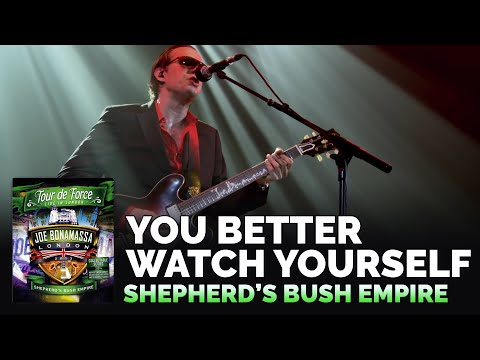 "Joe Bonamassa - ""You Better Watch Yourself"" - Shepherd's Bush Empire"
