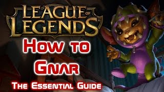 How to Gnar: An Essential League of Legends Guide