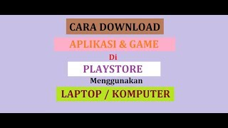 Tutorial Cara Download Aplikasi Amp Game Playstore Menggunakan Laptop Komputer