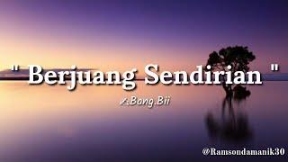 Download Lagu BERJUANG SENDIRI - || MUSIKALISASI PUISI BAPER || mp3