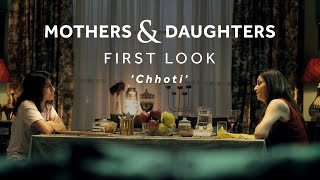 Mothers & Daughters 'Chhoti' First Look ft. Lillete & Ira Dubey   Blush