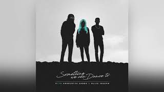 Sammy Arriaga - Something We Can Dance To w/ Charlotte Sands & Ollie Joseph (Official Audio)